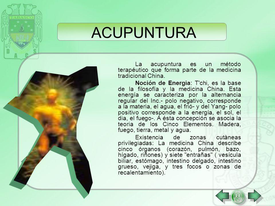 ACUPUNTURA La acupuntura es un método terapéutico que forma parte de la medicina tradicional China.