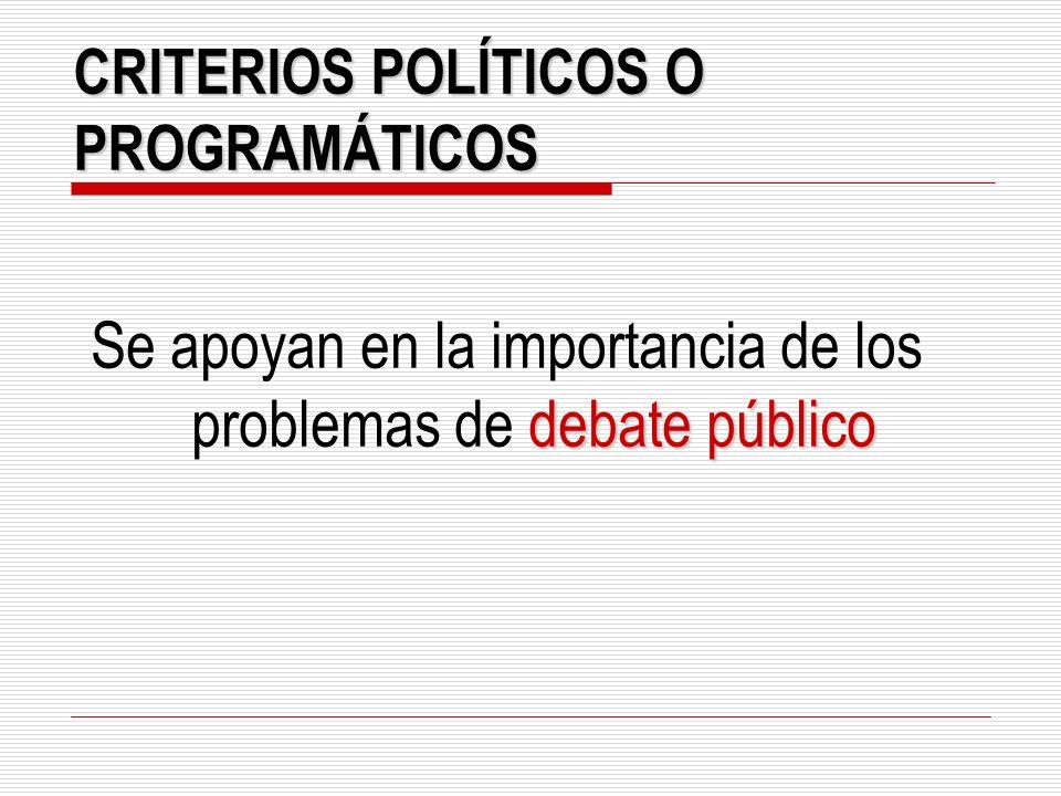 CRITERIOS POLÍTICOS O PROGRAMÁTICOS