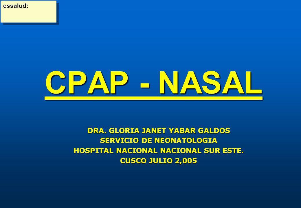 CPAP - NASAL DRA. GLORIA JANET YABAR GALDOS SERVICIO DE NEONATOLOGIA