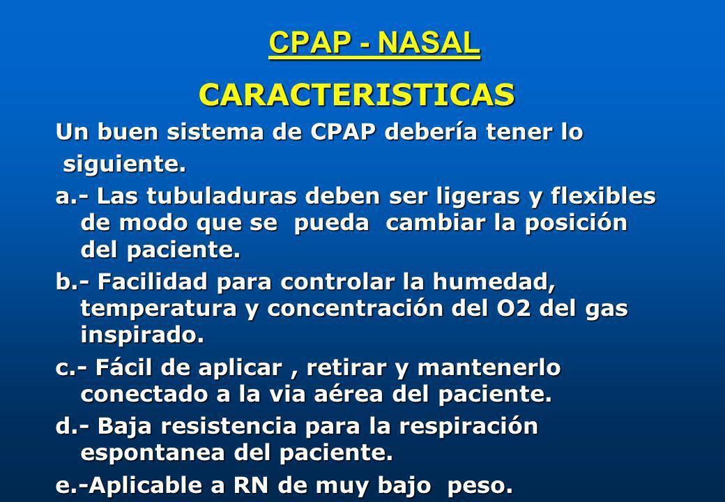 CPAP - NASAL CARACTERISTICAS Un buen sistema de CPAP debería tener lo