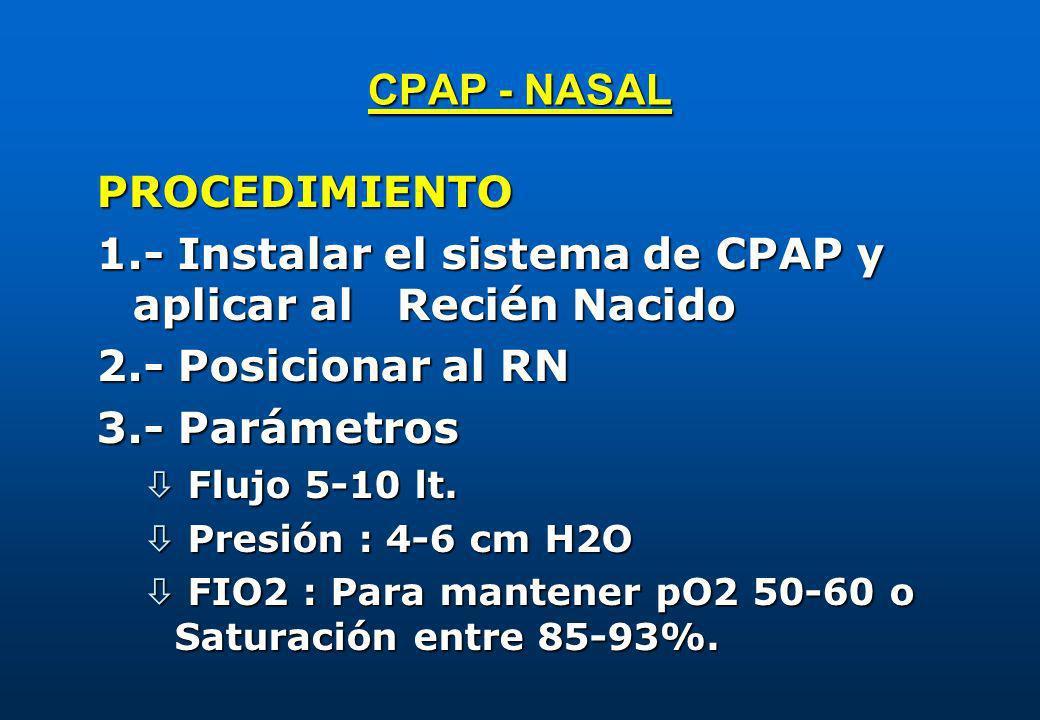1.- Instalar el sistema de CPAP y aplicar al Recién Nacido