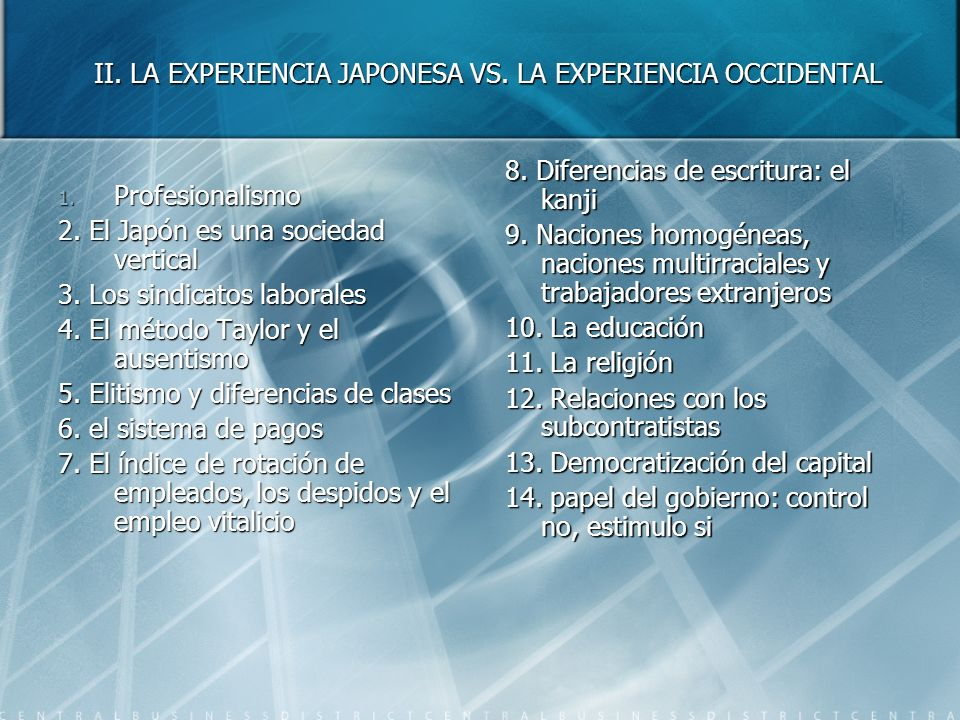 II. LA EXPERIENCIA JAPONESA VS. LA EXPERIENCIA OCCIDENTAL