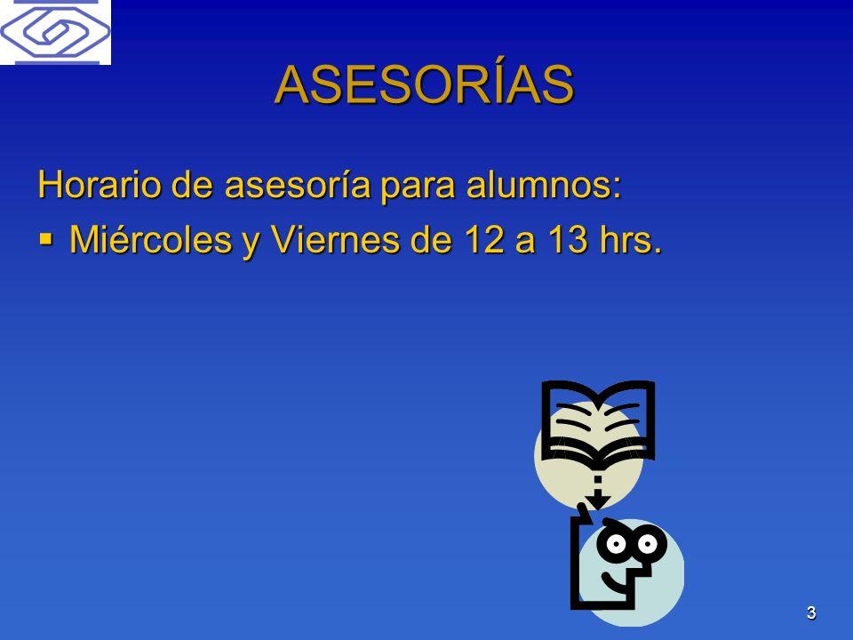 ASESORÍAS Horario de asesoría para alumnos:
