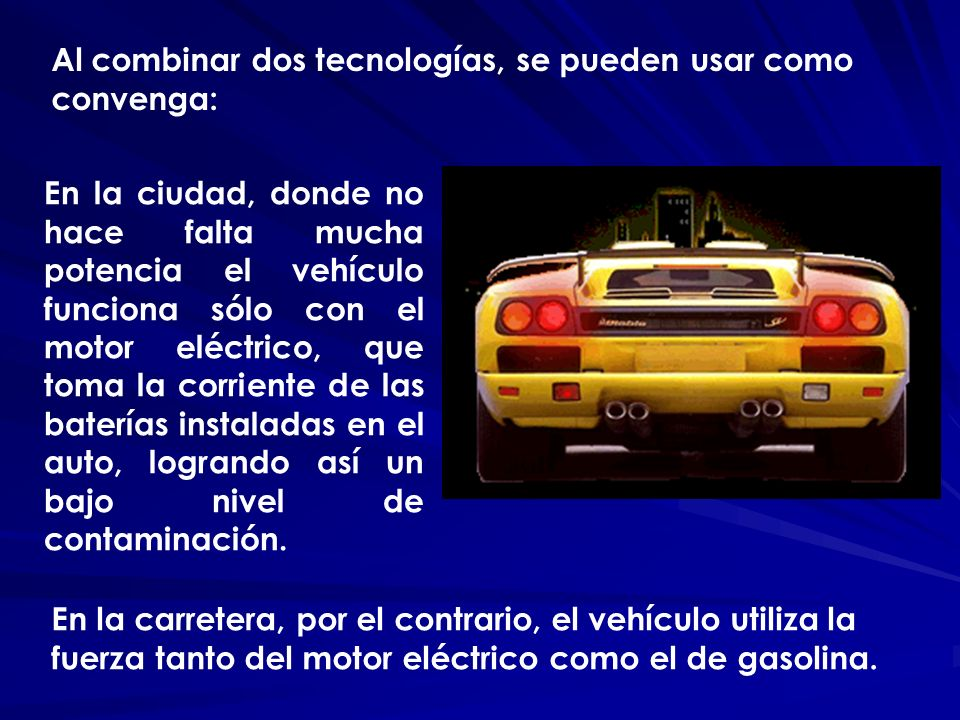 Al combinar dos tecnologías, se pueden usar como convenga:
