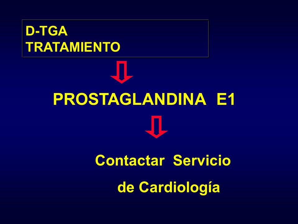 D-TGA TRATAMIENTO PROSTAGLANDINA E1 Contactar Servicio de Cardiología