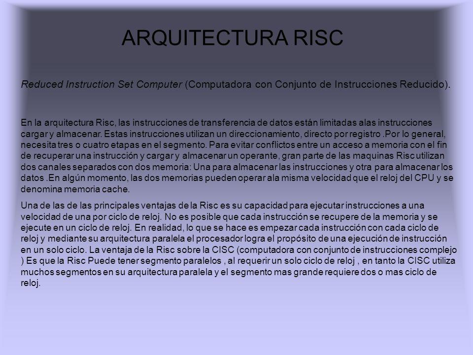 ARQUITECTURA RISCReduced Instruction Set Computer (Computadora con Conjunto de Instrucciones Reducido).