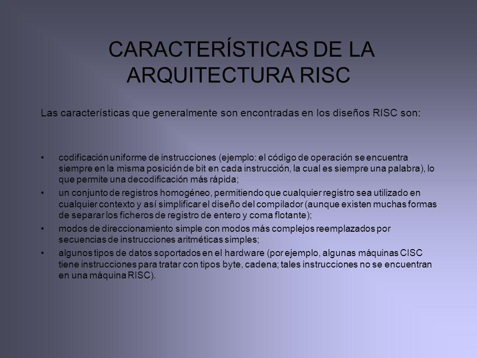 CARACTERÍSTICAS DE LA ARQUITECTURA RISC