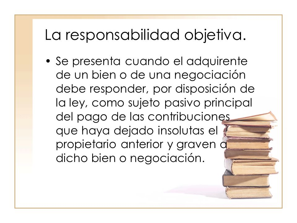 La responsabilidad objetiva.