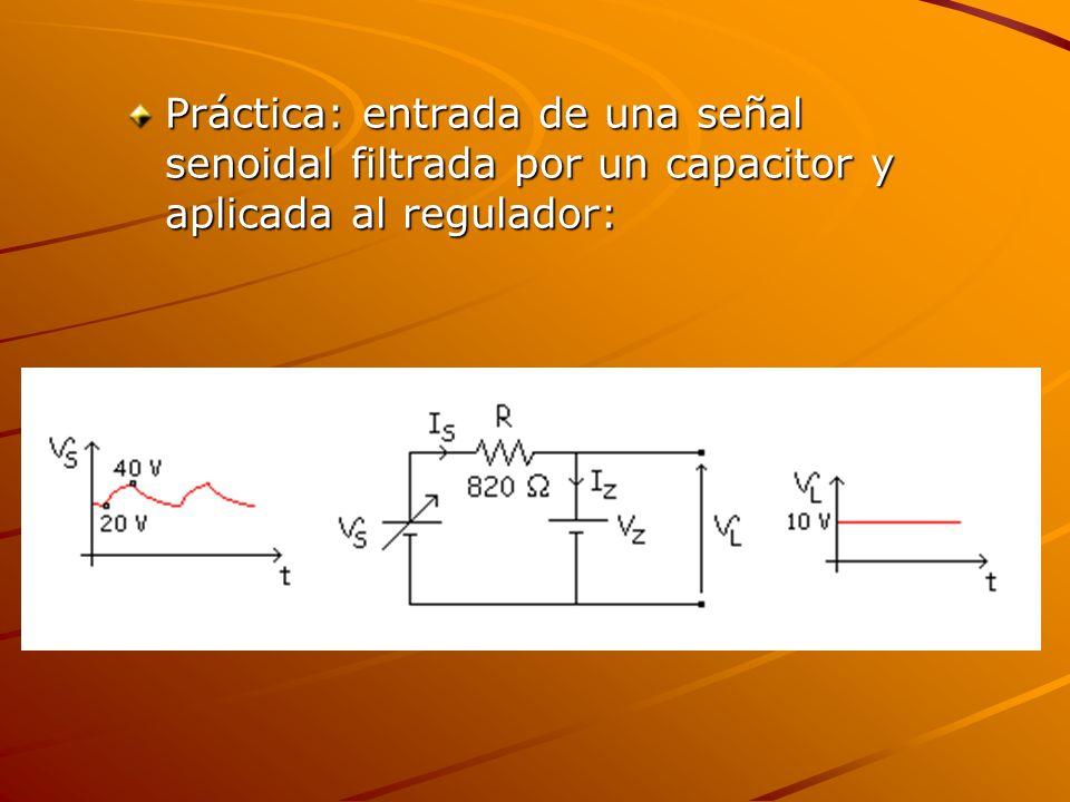 Práctica: entrada de una señal senoidal filtrada por un capacitor y aplicada al regulador: