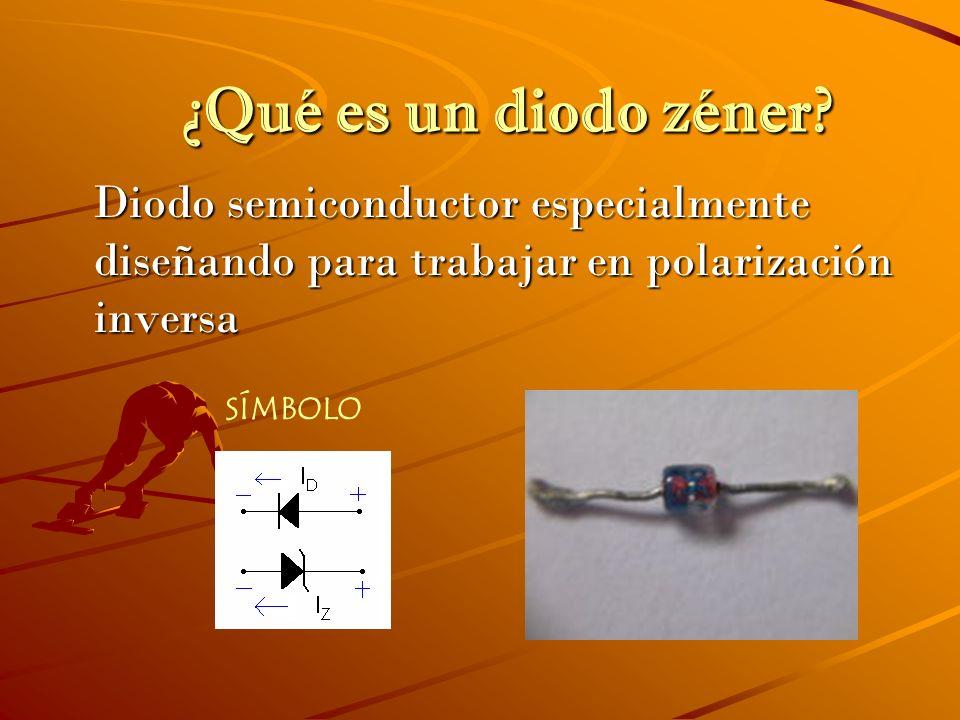 ¿Qué es un diodo zéner Diodo semiconductor especialmente diseñando para trabajar en polarización inversa.
