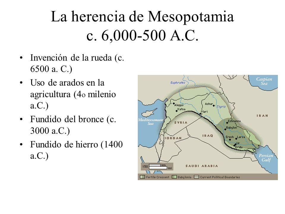 La herencia de Mesopotamia c. 6,000-500 A.C.