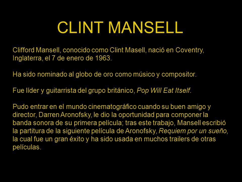 CLINT MANSELL Clifford Mansell, conocido como Clint Masell, nació en Coventry, Inglaterra, el 7 de enero de 1963.