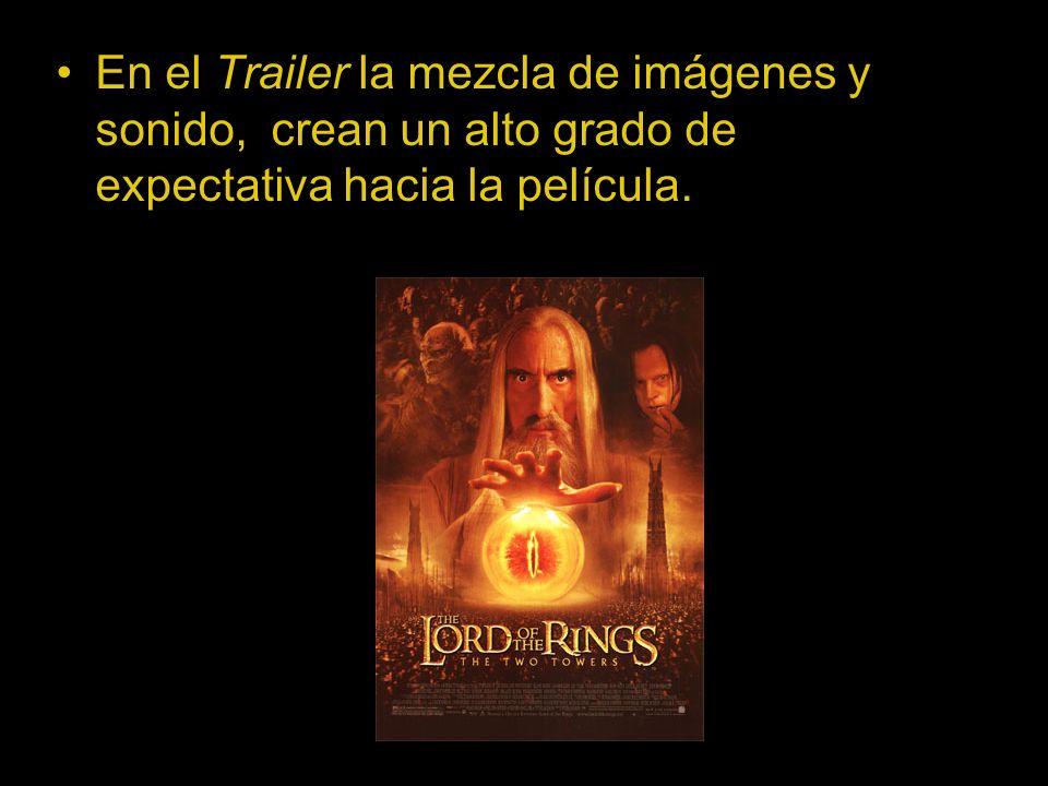En el Trailer la mezcla de imágenes y sonido, crean un alto grado de expectativa hacia la película.