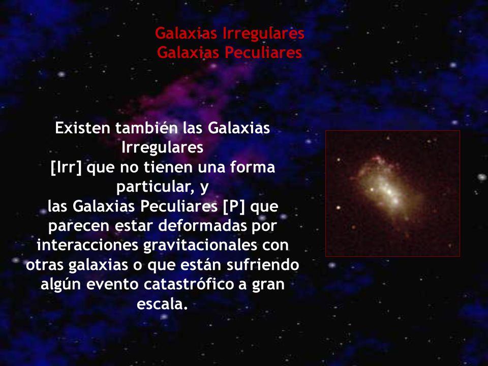 Existen también las Galaxias Irregulares
