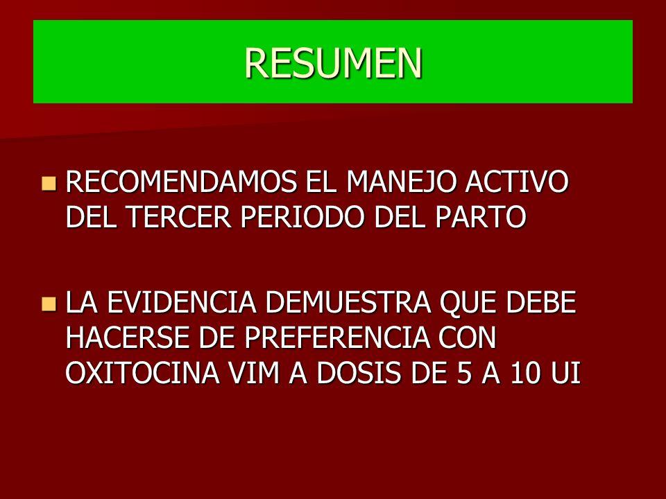 RESUMEN RECOMENDAMOS EL MANEJO ACTIVO DEL TERCER PERIODO DEL PARTO