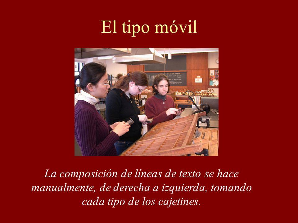 El tipo móvilLa composición de líneas de texto se hace manualmente, de derecha a izquierda, tomando cada tipo de los cajetines.