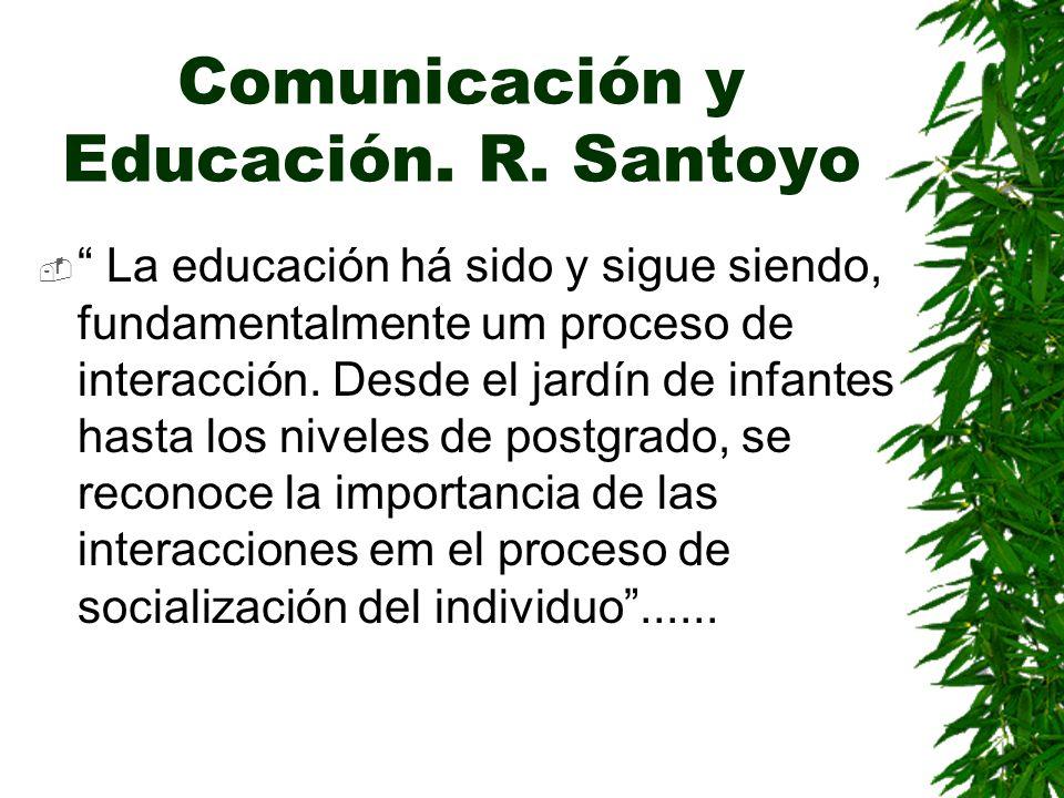 Comunicación y Educación. R. Santoyo