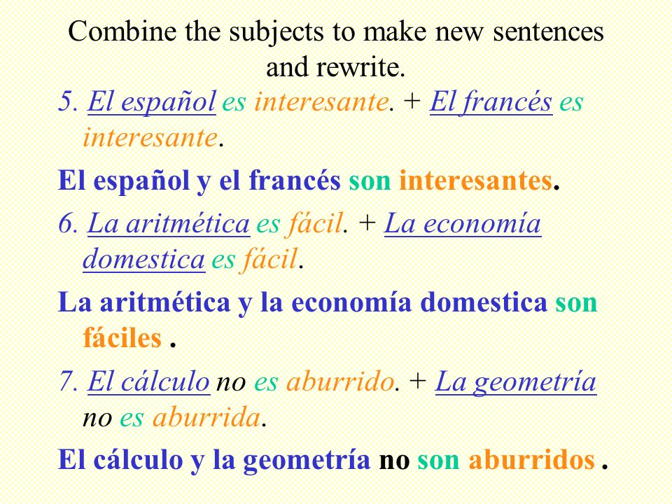 Combine the subjects to make new sentences and rewrite.