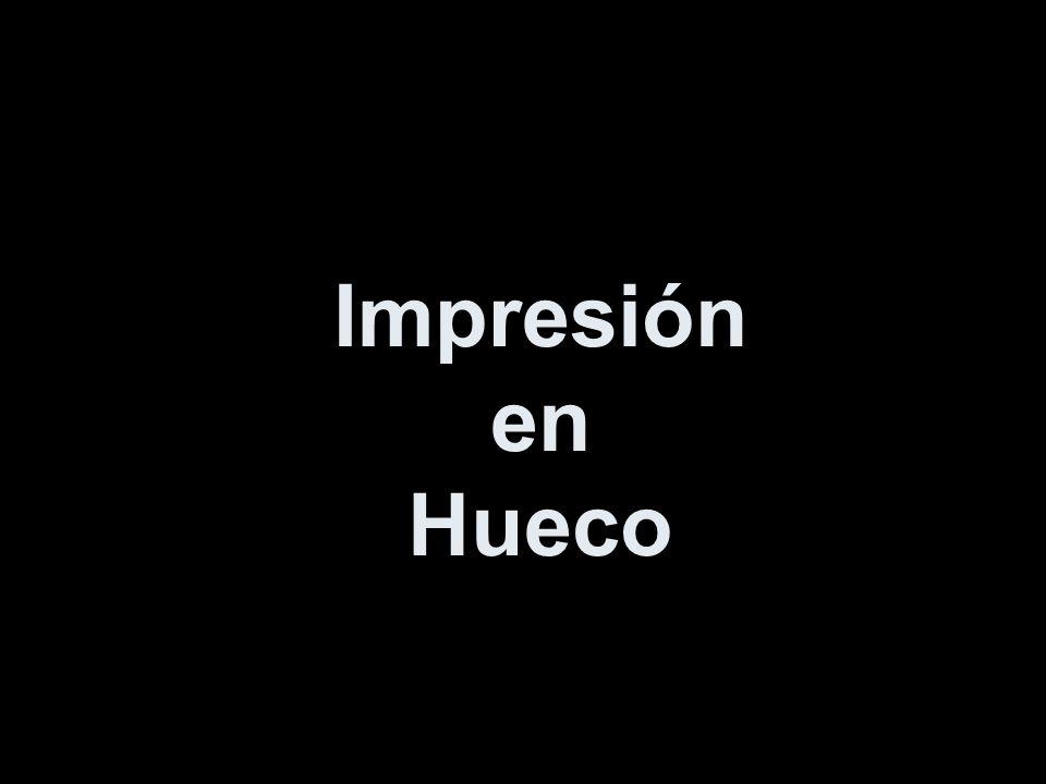 Impresión en Hueco