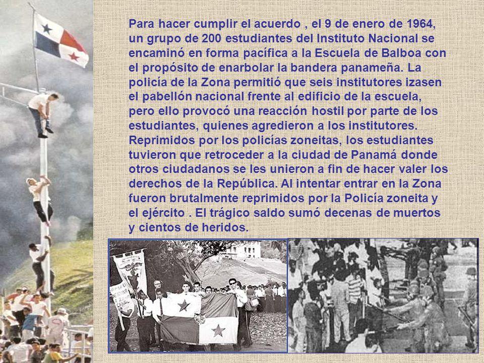 Para hacer cumplir el acuerdo , el 9 de enero de 1964, un grupo de 200 estudiantes del Instituto Nacional se encaminó en forma pacífica a la Escuela de Balboa con el propósito de enarbolar la bandera panameña.