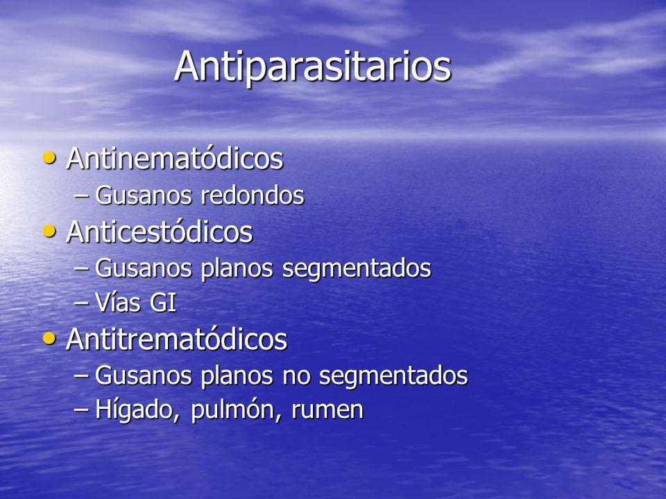 Antiparasitarios Antinematódicos Anticestódicos Antitrematódicos
