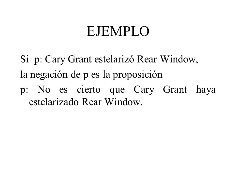 EJEMPLO Si p: Cary Grant estelarizó Rear Window,