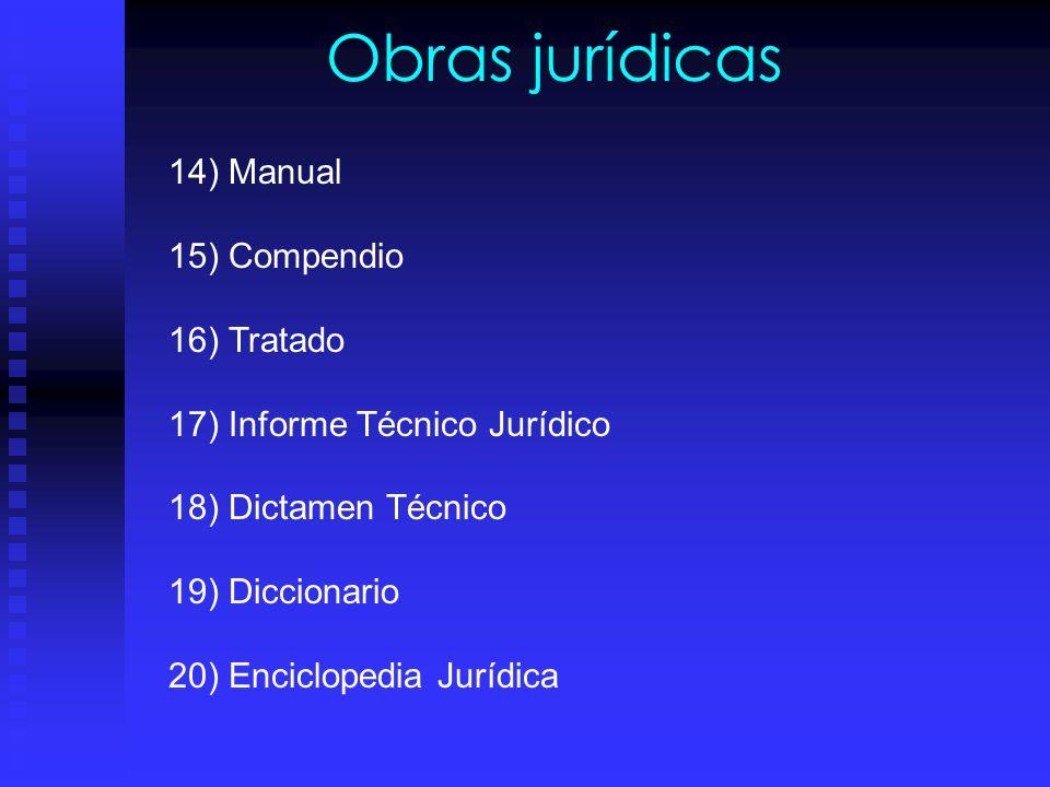 Obras jurídicas 14) Manual 15) Compendio 16) Tratado