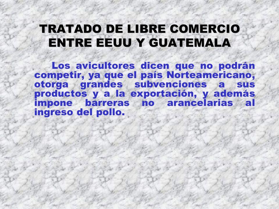 TRATADO DE LIBRE COMERCIO ENTRE EEUU Y GUATEMALA