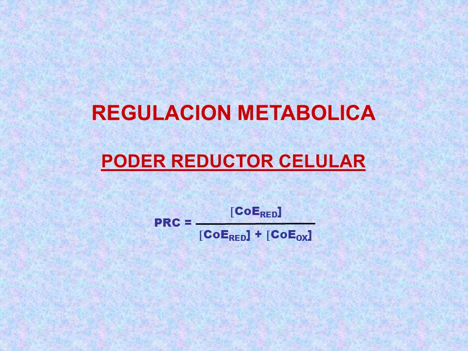 REGULACION METABOLICA PODER REDUCTOR CELULAR