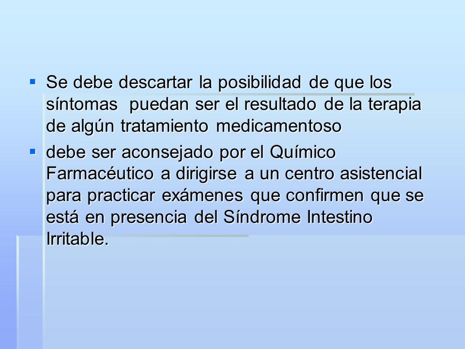 Se debe descartar la posibilidad de que los síntomas puedan ser el resultado de la terapia de algún tratamiento medicamentoso