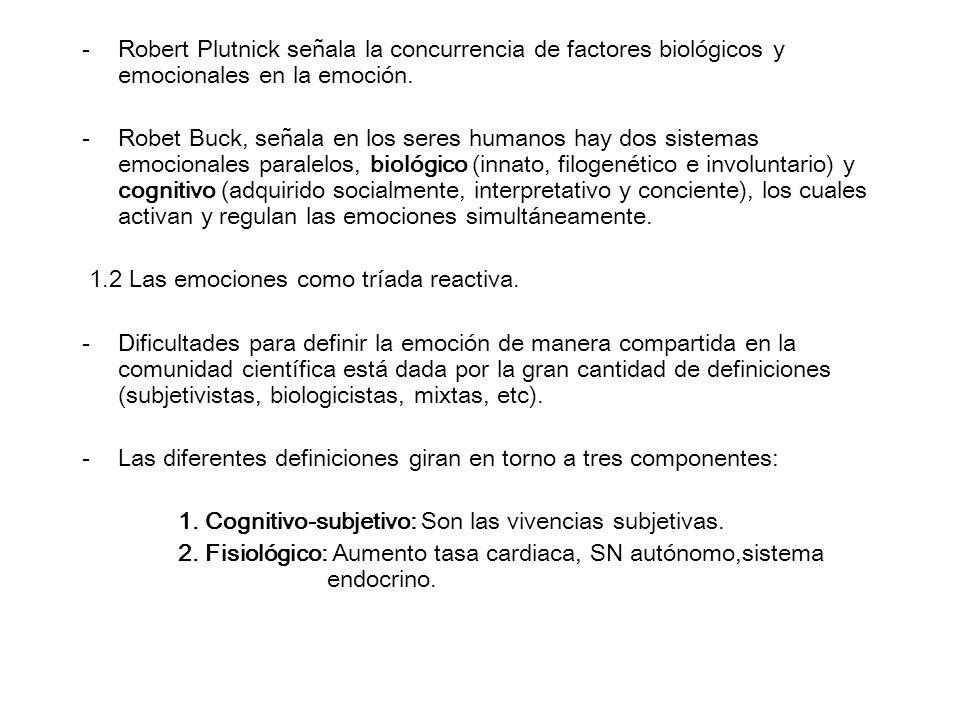 Robert Plutnick señala la concurrencia de factores biológicos y emocionales en la emoción.