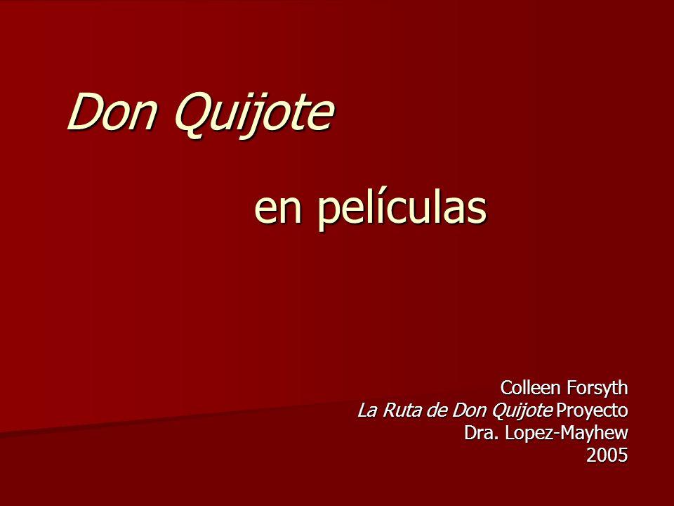 Colleen Forsyth La Ruta de Don Quijote Proyecto Dra. Lopez-Mayhew 2005