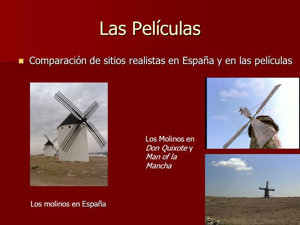 Las Películas Comparación de sitios realistas en España y en las películas. Los Molinos en Don Quixote y Man of la Mancha.