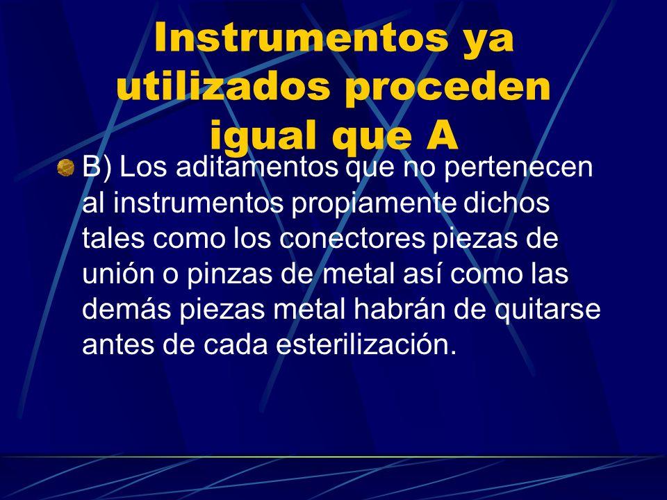 Instrumentos ya utilizados proceden igual que A