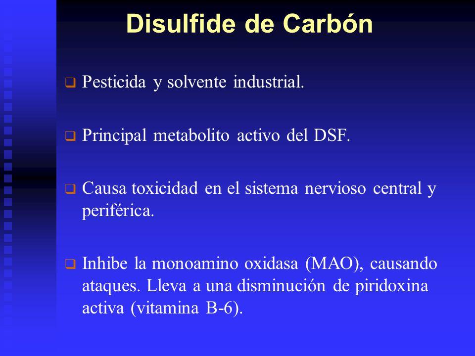 Disulfide de Carbón Pesticida y solvente industrial.
