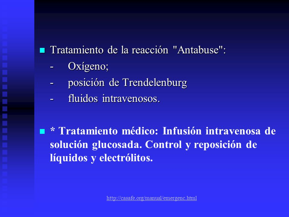 Tratamiento de la reacción Antabuse : - Oxígeno;