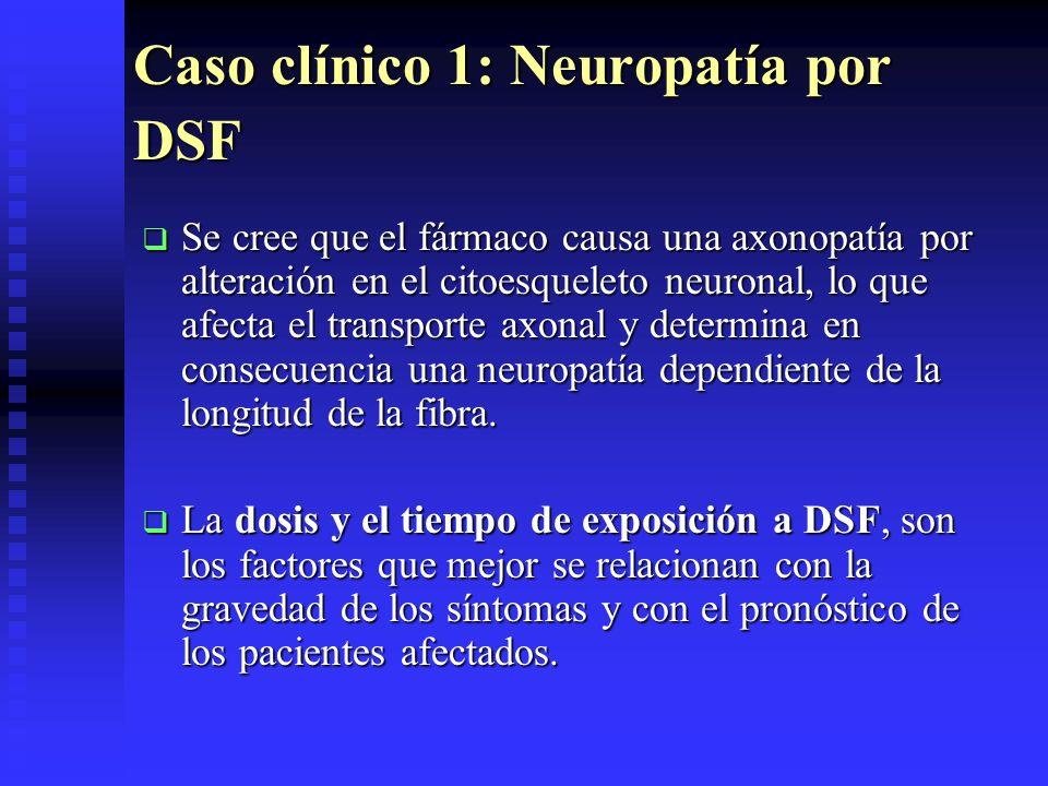 Caso clínico 1: Neuropatía por DSF