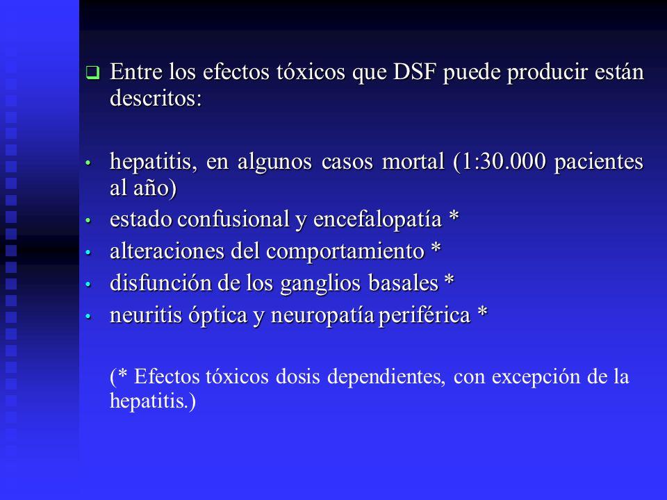 Entre los efectos tóxicos que DSF puede producir están descritos: