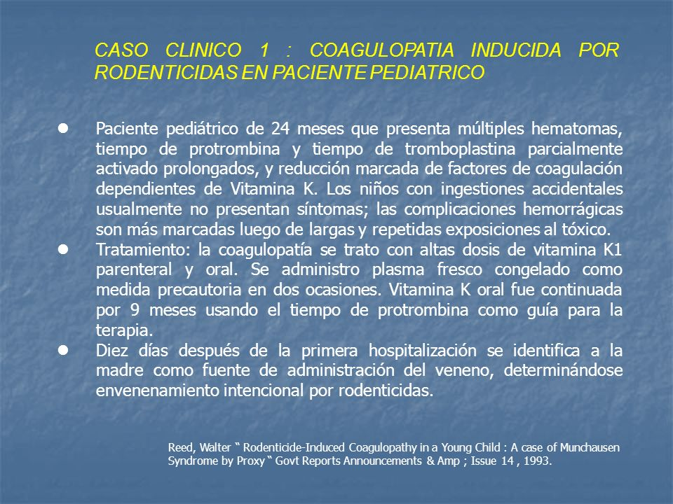 CASO CLINICO 1 : COAGULOPATIA INDUCIDA POR RODENTICIDAS EN PACIENTE PEDIATRICO