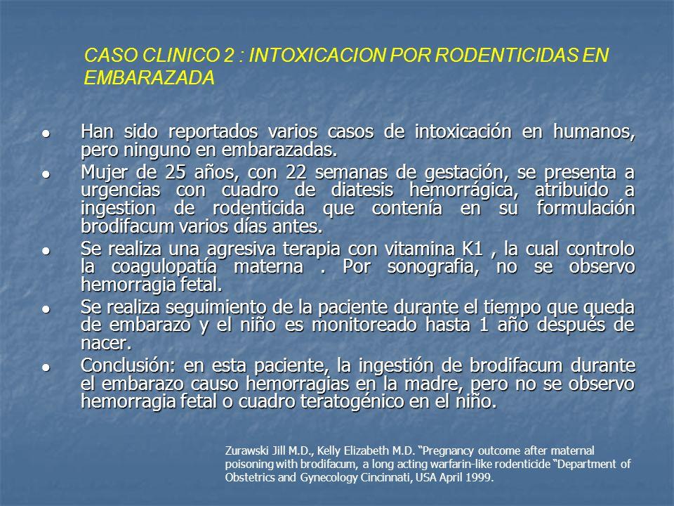 CASO CLINICO 2 : INTOXICACION POR RODENTICIDAS EN EMBARAZADA