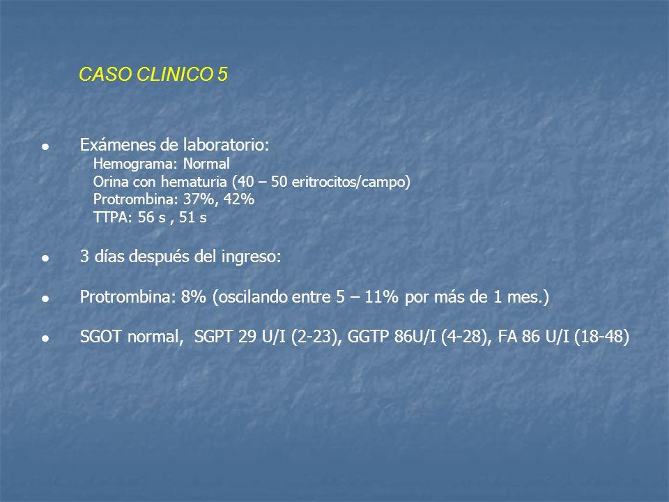 CASO CLINICO 5 Exámenes de laboratorio: 3 días después del ingreso: