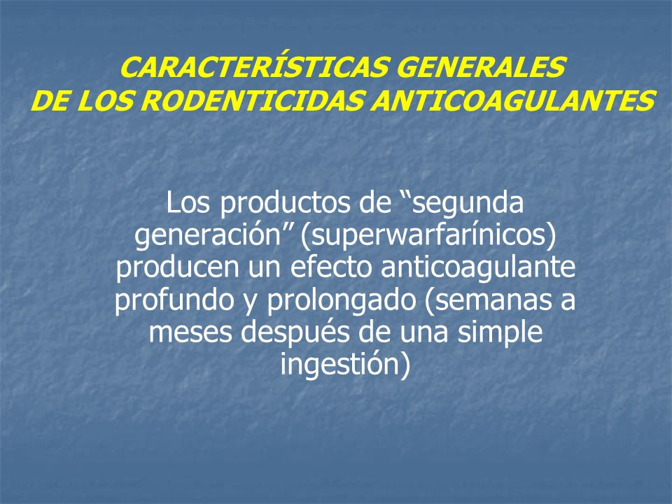 CARACTERÍSTICAS GENERALES DE LOS RODENTICIDAS ANTICOAGULANTES