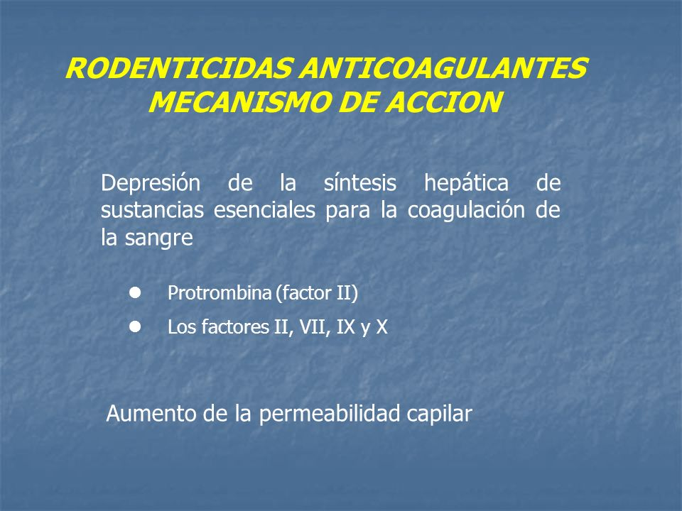 RODENTICIDAS ANTICOAGULANTES MECANISMO DE ACCION