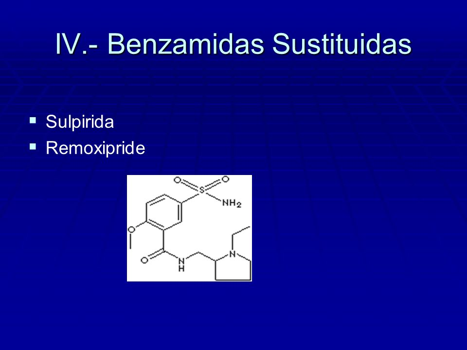 IV.- Benzamidas Sustituidas