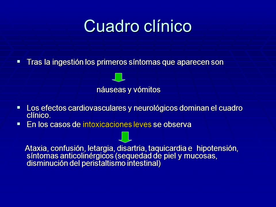 Cuadro clínicoTras la ingestión los primeros síntomas que aparecen son. náuseas y vómitos.