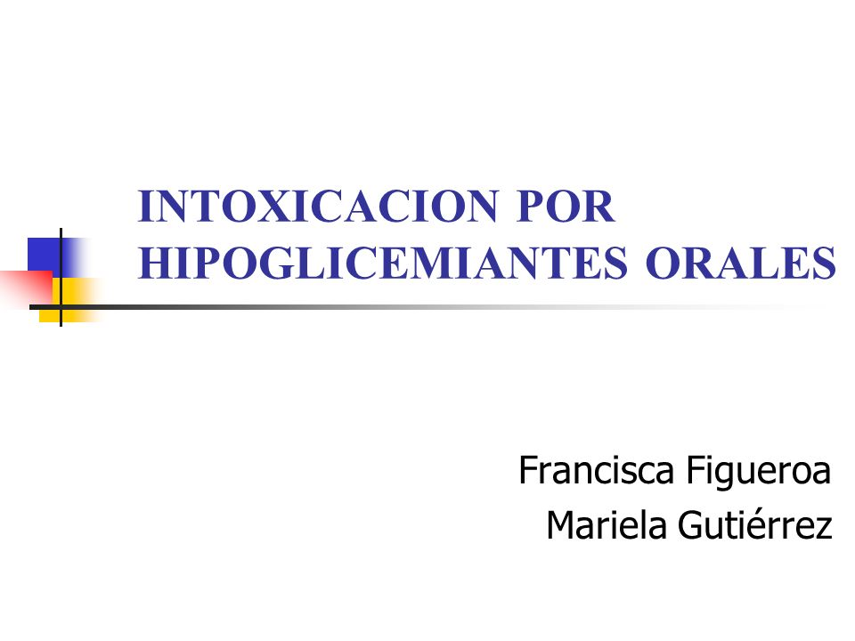 INTOXICACION POR HIPOGLICEMIANTES ORALES
