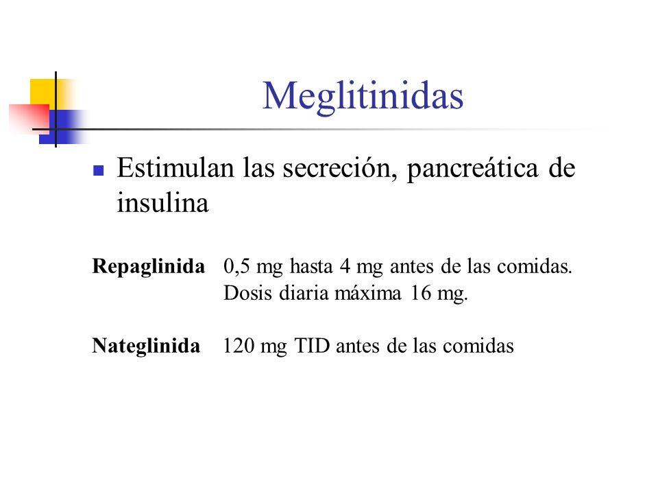 Meglitinidas Estimulan las secreción, pancreática de insulina