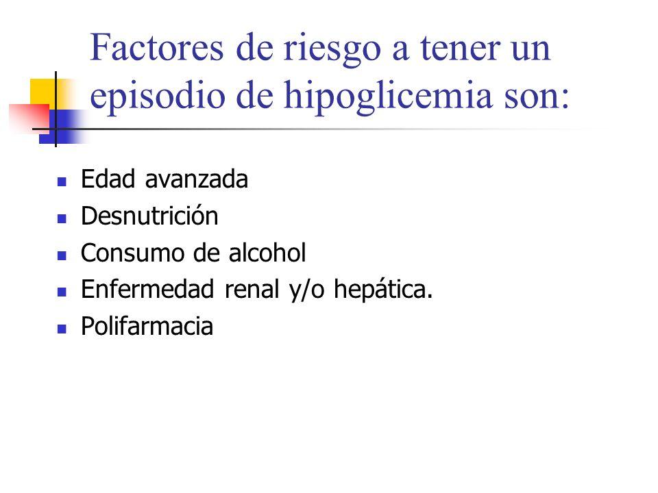 Factores de riesgo a tener un episodio de hipoglicemia son: