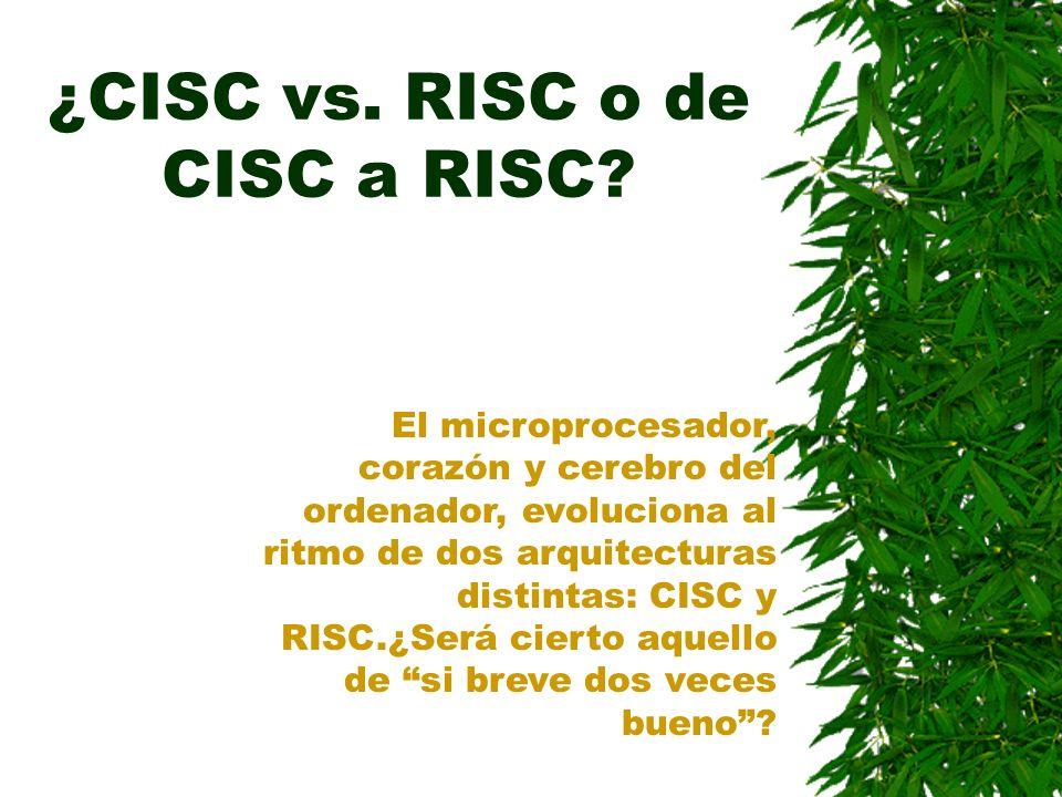 ¿CISC vs. RISC o de CISC a RISC