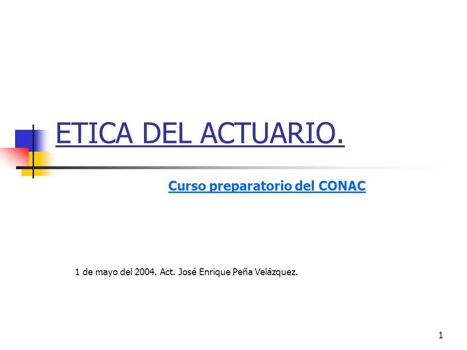 ETICA DEL ACTUARIO. Curso preparatorio del CONAC